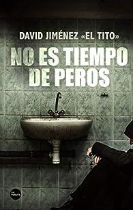No es tiempo de peros par David Jiménez «El Tito»