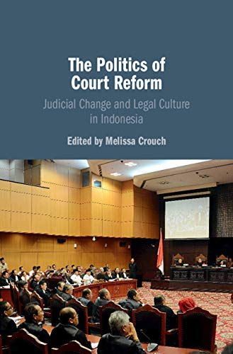 The Politics of Court Reform: Judicial Change and Legal Culture in Indonesia (English Edition)