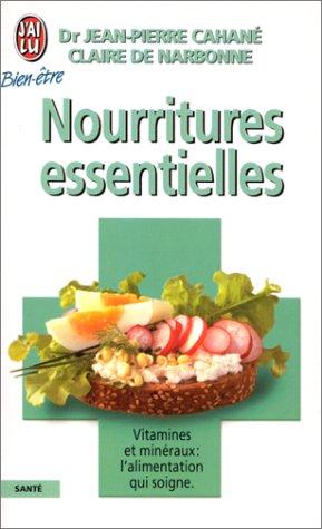 NOURRITURES ESSENTIELLES. Premier guide médical de l'alimentation familiale