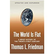 The World Is Flat. A Brief History of the Twenty-first Century. Updated and expanded.