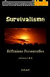 Survivalisme: Reflexions Personnelles, volumes 1&2 (Survivalisme, reflexions personnelles t. 3)