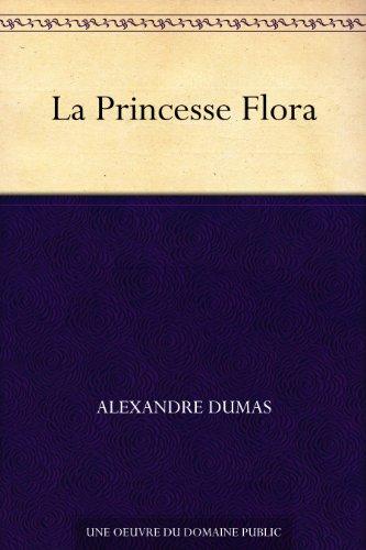 La Princesse Flora por Alexandre Dumas
