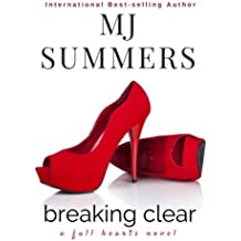 Breaking Clear (Full Hearts Series) (Volume 3) by MJ Summers (2015-06-15)