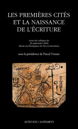 Les premières cités et la naissance de l'écriture : Actes du colloque du 26 septembre 2009, Musée archéologique de Nice-Cemenelum