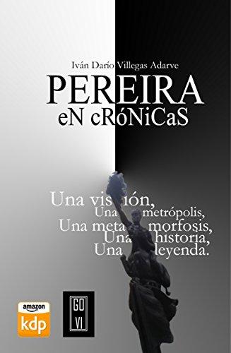 PEREIRA en crónicas (Spanish Edition)