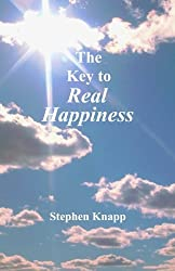 The Key to Real Happiness by Stephen Knapp (2001-02-01)