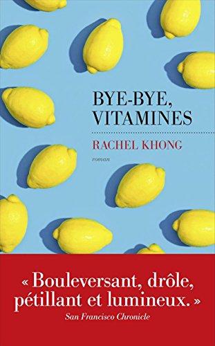 Bye-bye, vitamines par Rachel KHONG