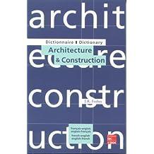 Dictionnaire d'architecture et construction français/anglais-anglais/français