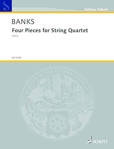 Four Pieces for String Quartet: Streichquartett. Partitur und Stimmen. (Edition Schott)