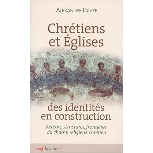 Chrétiens et Eglises des identités en construction : Acteurs, structures, frontières du champ religieux chrétien