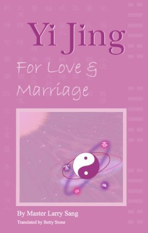 Yi Jing for Love and Marriage