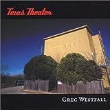 Greg Westfall: Texas Theater (Audio CD)