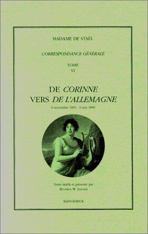 Correspondance générale, tome 6 : De Corinne vers de l'Allemagne (9 novembre 1805-9 mai 1809)
