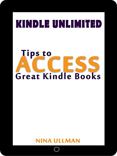 KINDLE UNLIMITED: Tips To Access Great Kindle Books (English ...