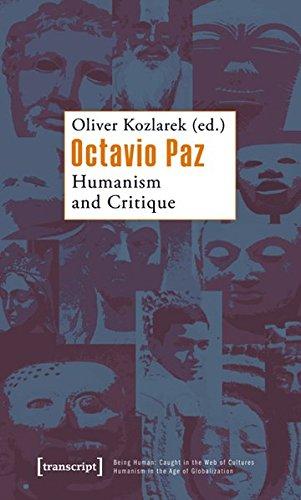 Octavio Paz: Humanism and Critique