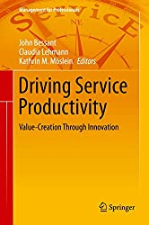 Driving Service Productivity: Value-Creation Through Innovation (Management for Professionals)