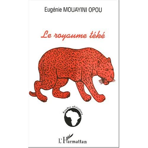 Le royaume téké (Etudes Africaines)