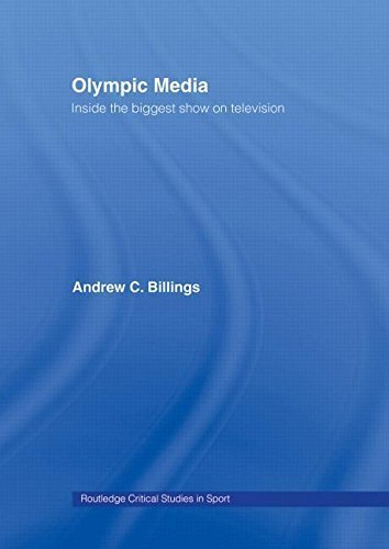 Olympic Media: Inside the Biggest Show on Television (Routledge Critical Studies in Sport) by Andrew C Billings (2008-03-31)