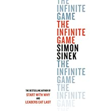 The Infinite Game: How Great Businesses Achieve Long-lasting Success (English Edition)