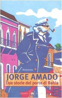 Due storie del porto di Bahia