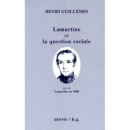Lamartine et la question sociale : suivi de Lamartine en 1848