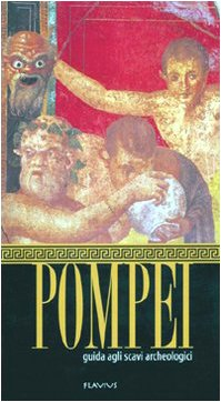Pompeya guia de las escavaciones arqueologicas (Guide)