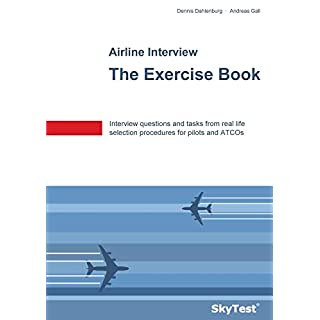 SkyTest® Airline Interview - The Exercise Book: Interview questions and tasks from real life selection procedures for pilots and ATCOs