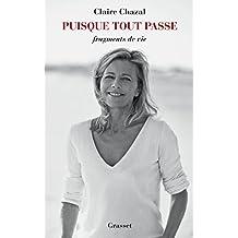Puisque tout passe : Fragments de vie (Littérature Française) (French Edition)