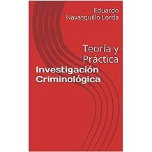 Investigación Criminológica: Teoría y Práctica (Spanish Edition)