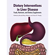 Dietary Interventions in Liver Disease: Foods, Nutrients, and Dietary Supplements (English Edition)