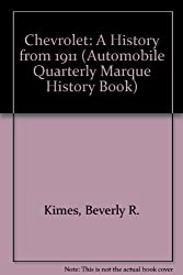 Chevrolet: A History from 1911 (Automobile Quarterly Marque History Book)
