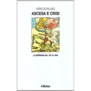 Ascesa e crisi. La Germania dal 1517 al 1648