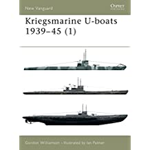 Kriegsmarine U-boats 1939-45 (1): v. 1 (New Vanguard)