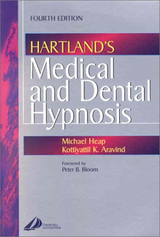 Hartland's Medical and Dental Hypnosis, 4e por Michael Heap BSc  MSc  PhD