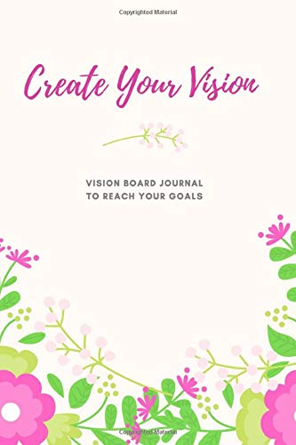 Reach-board (Create Your Vision: Vision Board Journal to Reach Your Goals: Dream Board & Visualization Notebook -  A Very Powerful Exercise to Utilize the Law of Attraction)