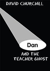 Dan and the Teacher Ghost