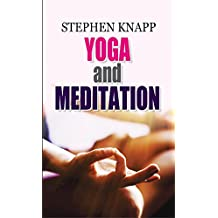 Yoga and Meditation [Hardcover] [Jan 01, 2017] Stephen Knapp