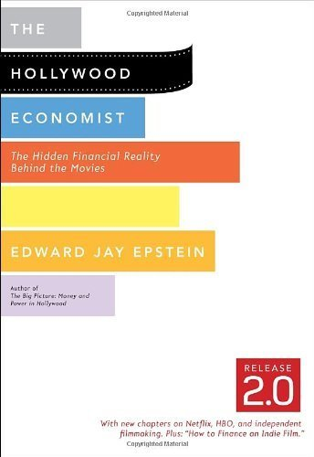 The Hollywood Economist 2.0: The Hidden Financial Reality Behind the Movies by Epstein, Edward Jay (2012) Paperback