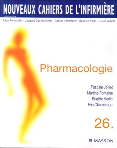 Nouveaux cahiers de l'infirmière, tome 26 : Pharmacologie