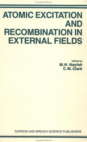 Atomic Excitation and Recombination in External Fields