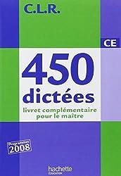 CLR : 450 dictées CE, livret complémentaire pour le maître