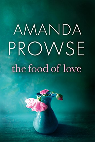 The Food of Love by [Prowse, Amanda]