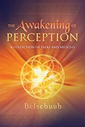 The Awakening of Perception: A Collection of Talks and Articles
