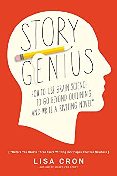 Story Genius: How to Use Brain Science to Go Beyond Outlining and Write a Riveting Novel (Before You Waste Three Years Writing 327 Pages That Go Nowhere) (English Edition) di [Cron, Lisa]