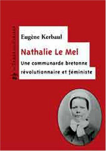 Nathalie Le Mel : Une bretonne révolutionnaire et féministe