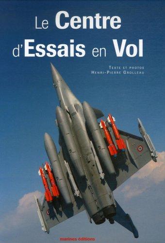 Le Centre d'Essais en Vol par Henri-Pierre Grolleau