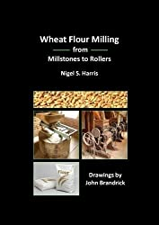 Wheat Flour Milling from Millstones to Rollers