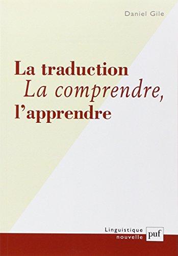 La Traduction, la comprendre, l'apprendre