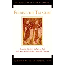 Finding the Treasure: Locating Catholic Religious Life in a New Ecclesial and Cultural Context (Religious Life in the New Millennium)