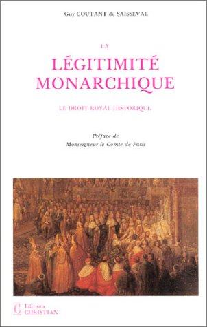 La légitimité monarchique : Le droit royal historique